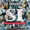 """Esce """"E invece si – 55 racconti di coraggio, di idee, di passione"""" di Caterina Falconi e Gianluca Morozzi con le illustrazioni di Carmine Di Giandomenico"""
